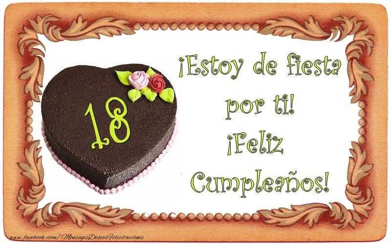 18 años ¡Estoy de fiesta por ti! ¡Feliz Cumpleaños!