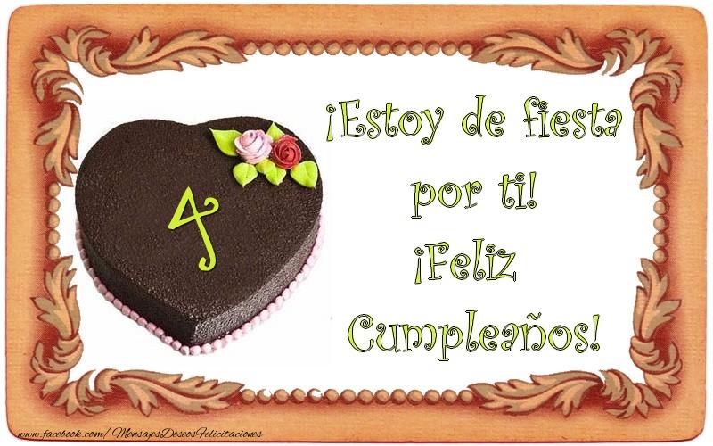 4 años ¡Estoy de fiesta por ti! ¡Feliz Cumpleaños!