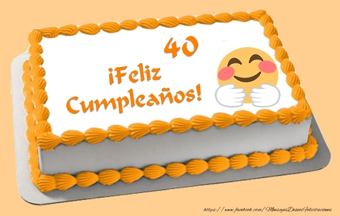 Tarta ¡Feliz Cumpleaños 40 años!