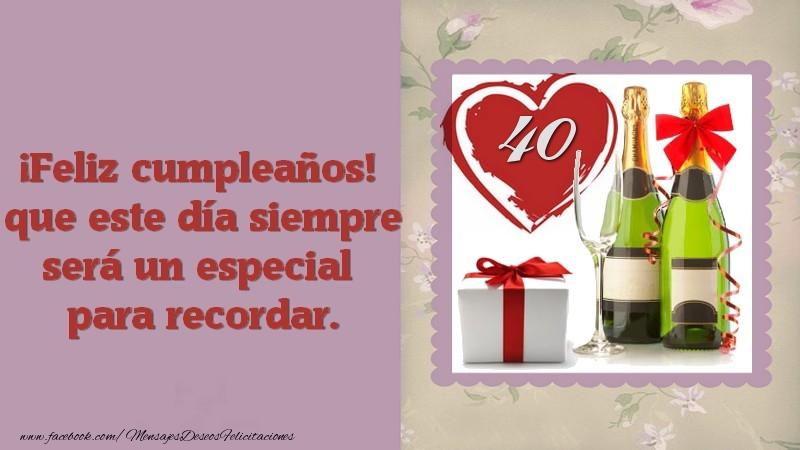 ¡Feliz cumpleaños! que este día siempre será un especial para recordar. 40 años