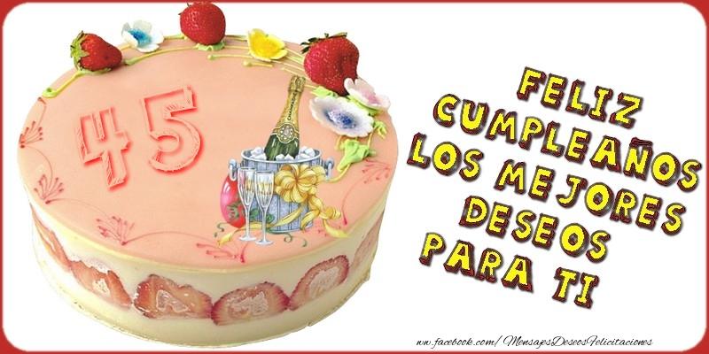 Feliz Cumpleaños! Los mejores deseos para ti! 45 años