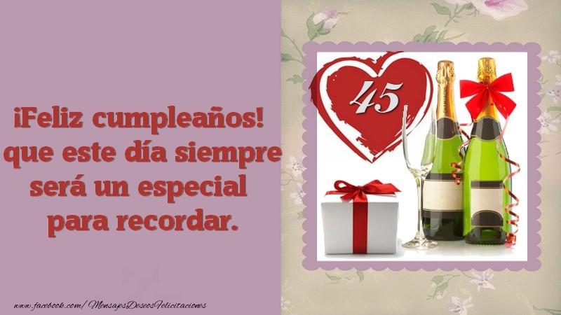 ¡Feliz cumpleaños! que este día siempre será un especial para recordar. 45 años