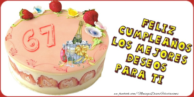 Feliz Cumpleaños! Los mejores deseos para ti! 67 años