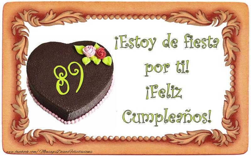 89 años ¡Estoy de fiesta por ti! ¡Feliz Cumpleaños!
