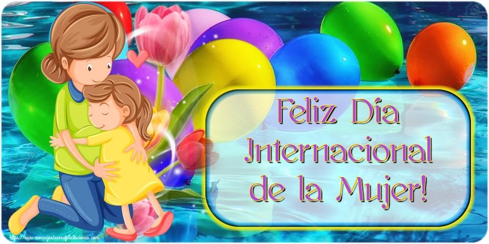 Felicitaciones para el día de la mujer - Feliz Día Internacional de la Mujer!