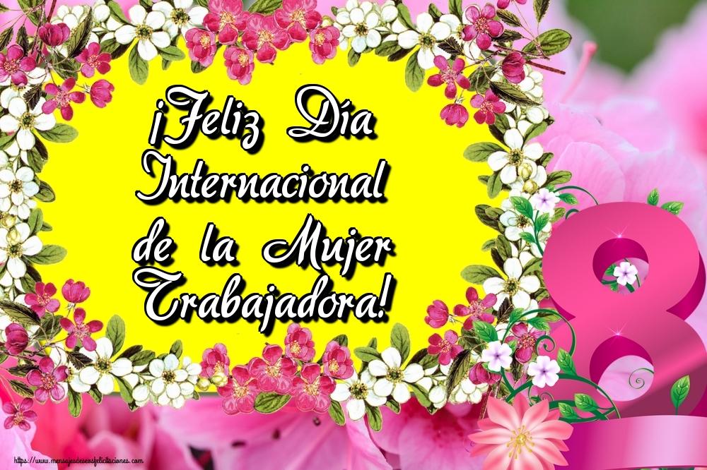 Felicitaciones para el día de la mujer - ¡Feliz Día Internacional de la Mujer Trabajadora!