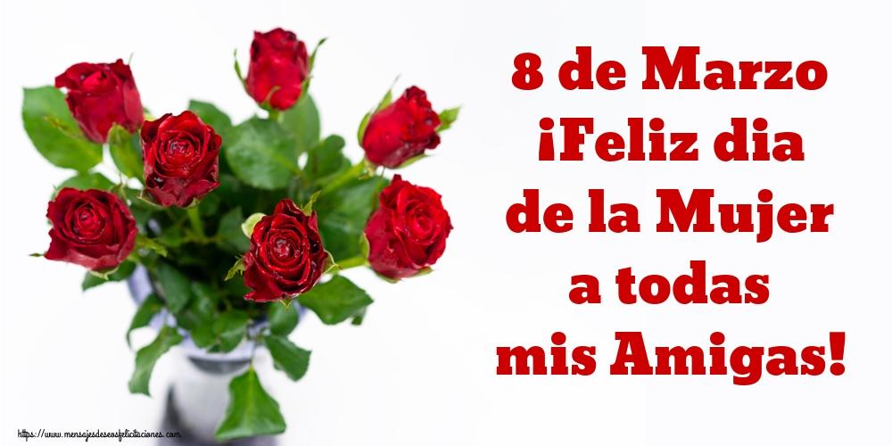 Felicitaciones para el día de la mujer - 8 de Marzo ¡Feliz dia de la Mujer a todas mis Amigas!