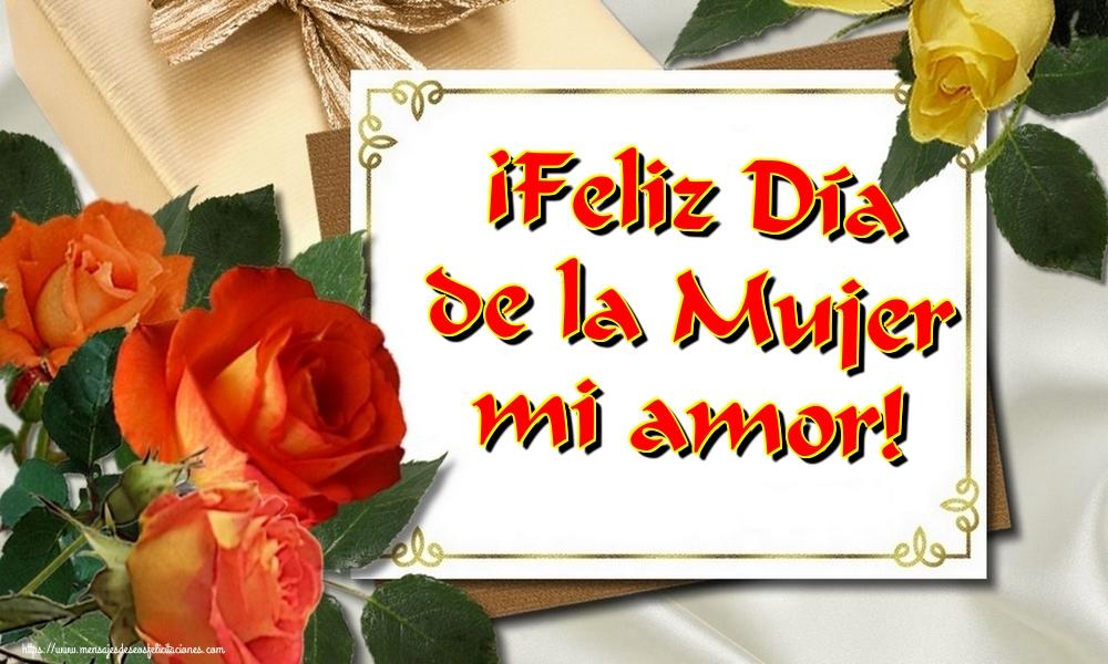 Felicitaciones para el día de la mujer - ¡Feliz Día de la Mujer mi amor!