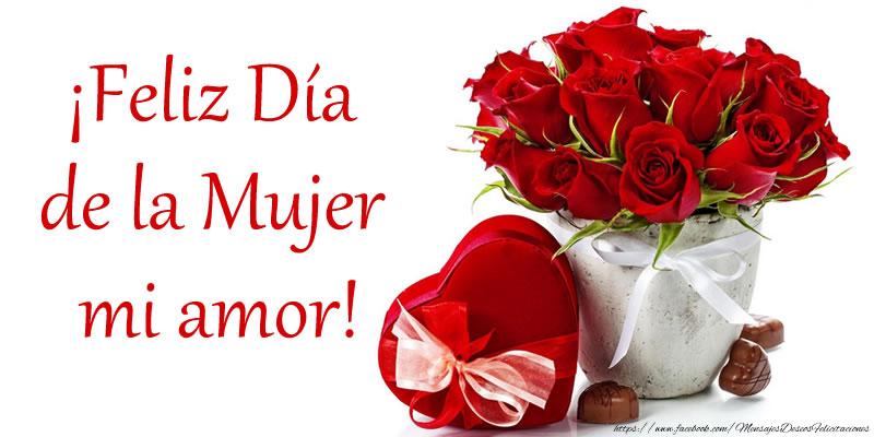 Día de la mujer ¡Feliz Día de la Mujer mi amor!