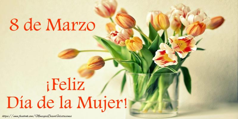 Día de la mujer 8 de Marzo Feliz día de la mujer!