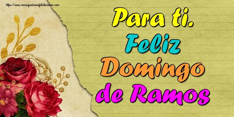 Felicitaciones de Domingo De Ramos - Para ti. Feliz Domingo de Ramos