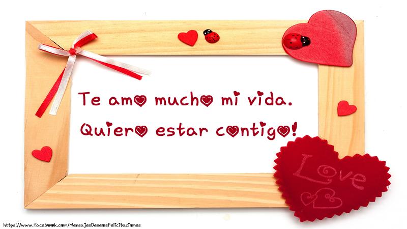 Amor Te amo mucho mi vida. Quiero estar contigo!