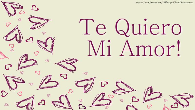 Amor Te Quiero Mi Amor!
