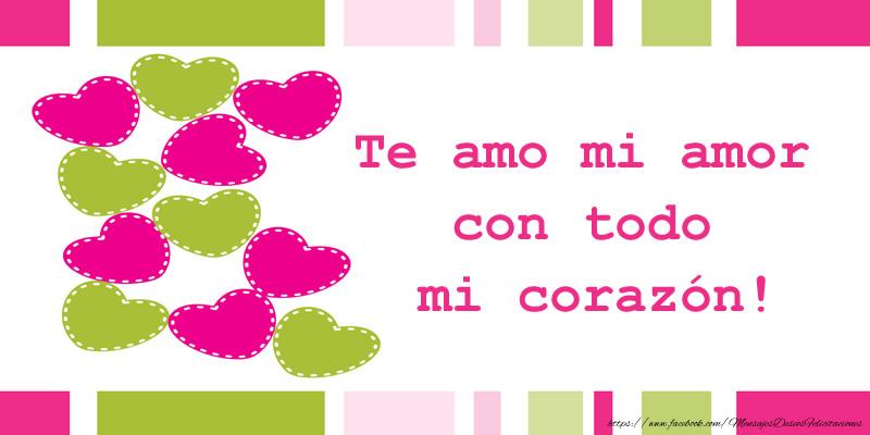 Amor Te amo mi amor con todo mi corazon!