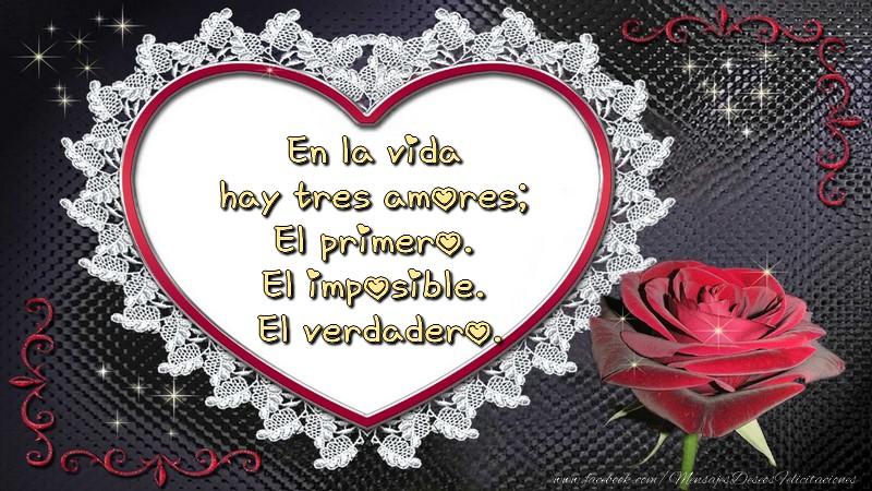 Felicitaciones de amor - En la vida hay tres amores