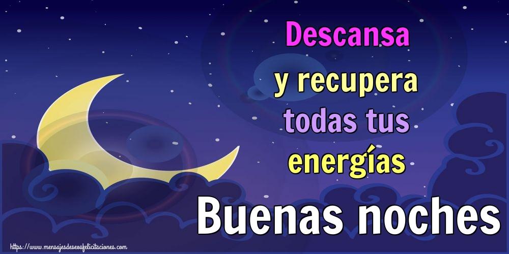 Felicitaciones de buenas noches - Descansa y recupera todas tus energías Buenas noches