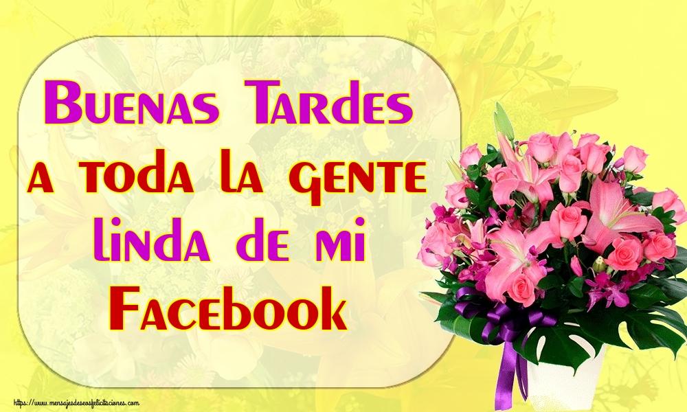Felicitaciones de buenas tardes - Buenas Tardes a toda la gente linda de mi Facebook