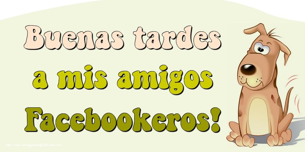 Felicitaciones de buenas tardes - Buenas tardes a mis amigos Facebookeros!