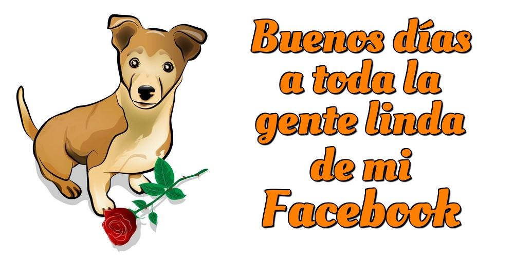 Felicitaciones de buenas tardes - Buenos días a toda la gente linda de mi Facebook