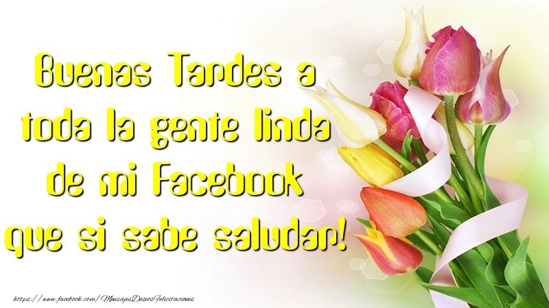Felicitaciones de buenas tardes - Buenas Tardes a toda la gente linda de mi Faceboo