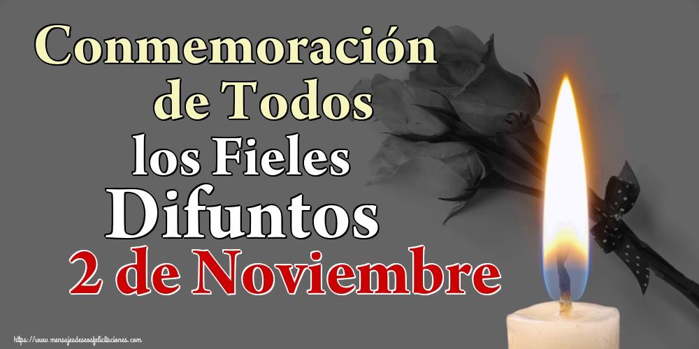 Felicitaciones de Conmemoración de los Difuntos - Conmemoración de Todos los Fieles Difuntos 2 de Noviembre