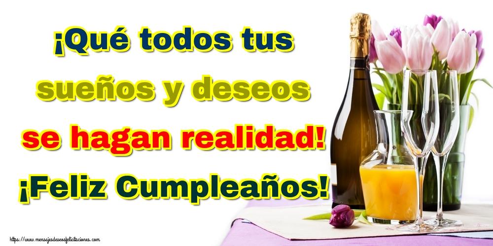 Felicitaciones de cumpleaños - ¡Qué todos tus sueños y deseos se hagan realidad! ¡Feliz Cumpleaños!