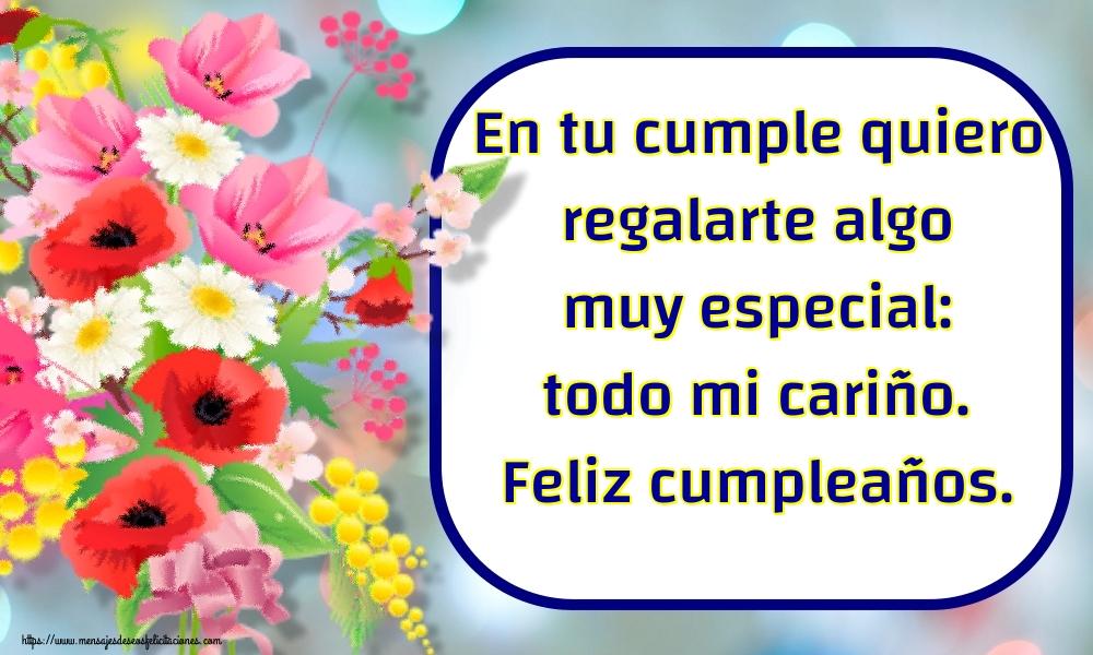 Felicitaciones de cumpleaños - En tu cumple quiero regalarte algo muy especial: todo mi cariño. Feliz cumpleaños.