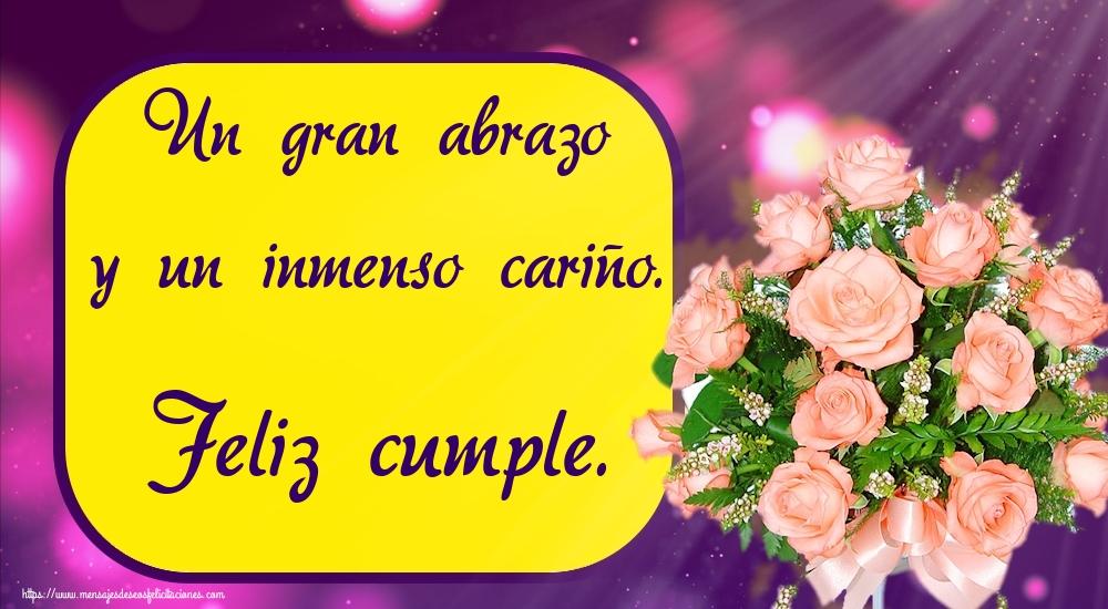 Felicitaciones de cumpleaños - Un gran abrazo y un inmenso cariño. Feliz cumple.