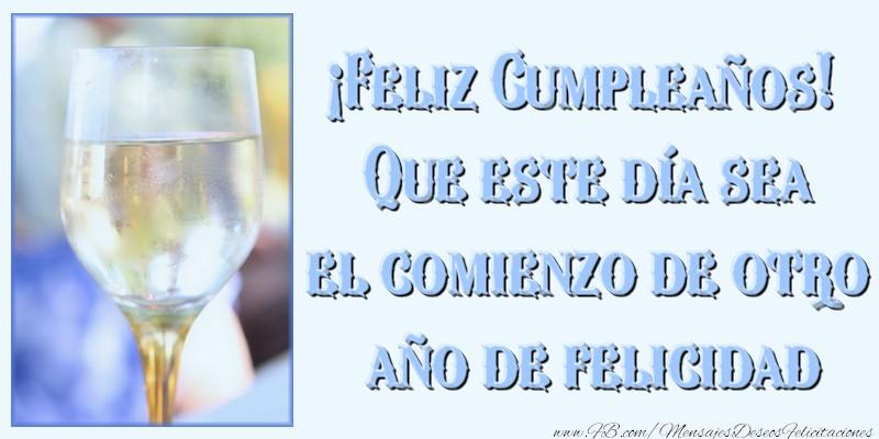 El más popular felicitaciones de cumpleaños - ¡Feliz Cumpleaños! Que este día sea el comienzo de otro año de felicidad