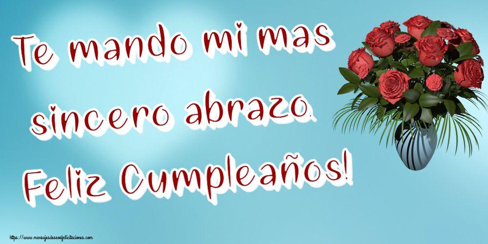 Felicitaciones de cumpleaños - Te mando mi mas sincero abrazo. Feliz Cumpleaños!