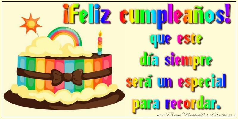 Cumpleaños ¡Feliz cumpleaños! que este día siempre será un especial para recordar.