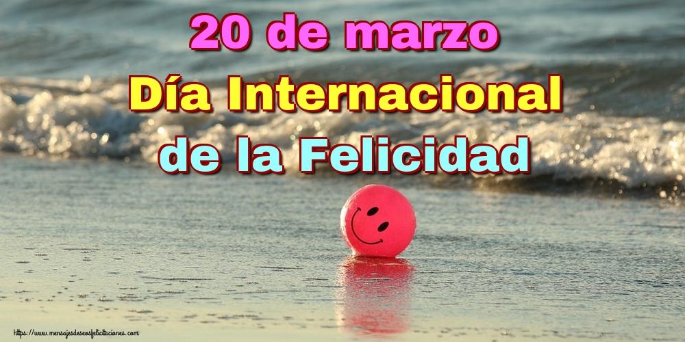 Felicitaciones del Día Internacional de la Felicidad - 20 de marzo Día Internacional de la Felicidad