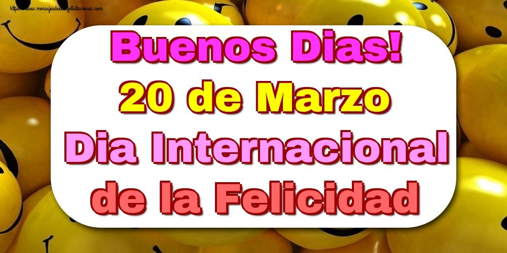 Felicitaciones del Día Internacional de la Felicidad - Buenos Dias! 20 de Marzo Dia Internacional de la Felicidad
