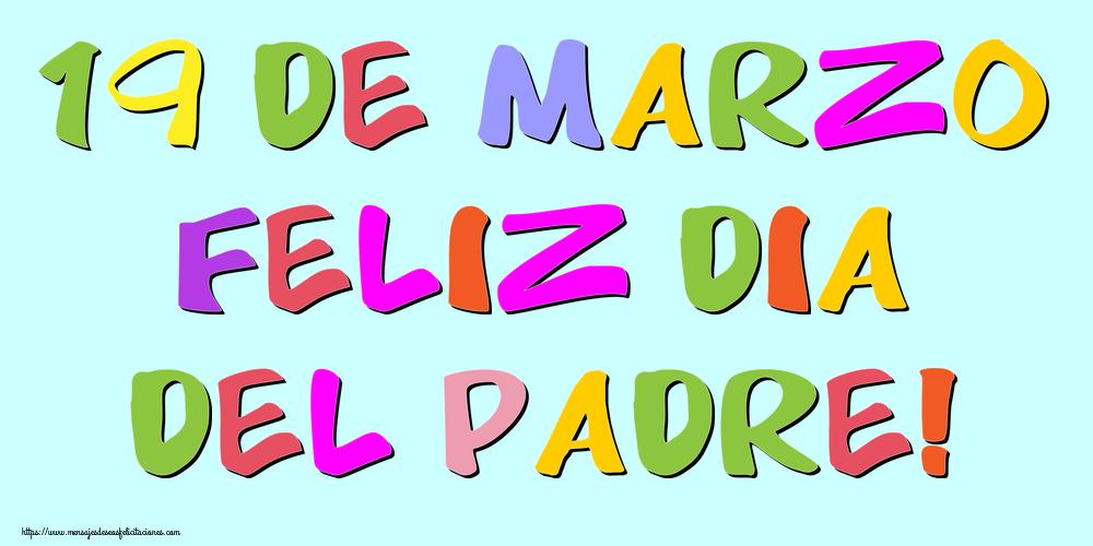 Día del Padre 19 de Marzo Feliz Dia del Padre!