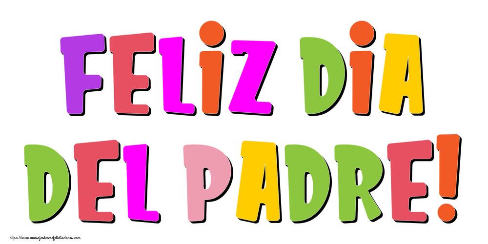 Día del Padre Feliz Dia del Padre!