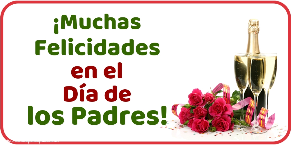 Felicitaciones para el Día del Padre - ¡Muchas Felicidades en el Día de los Padres! - mensajesdeseosfelicitaciones.com