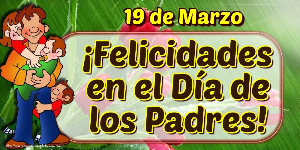 Felicitaciones para el Día del Padre - 19 de Marzo ¡Felicidades en el Día de los Padres!