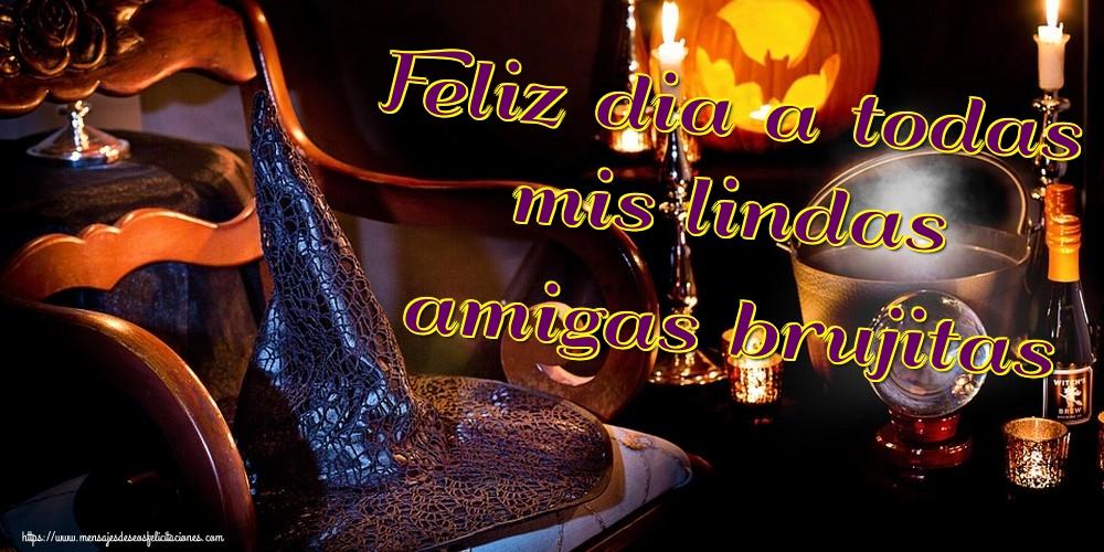 Felicitaciones de halloween - Feliz dia a todas mis lindas amigas brujitas