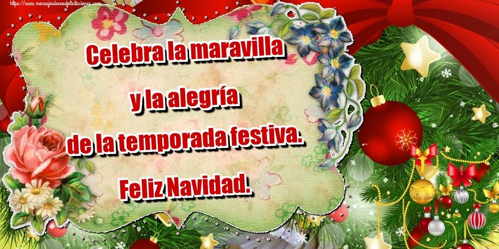 Felicitaciones de Navidad - Celebra la maravilla y la alegría de la temporada festiva. Feliz Navidad.