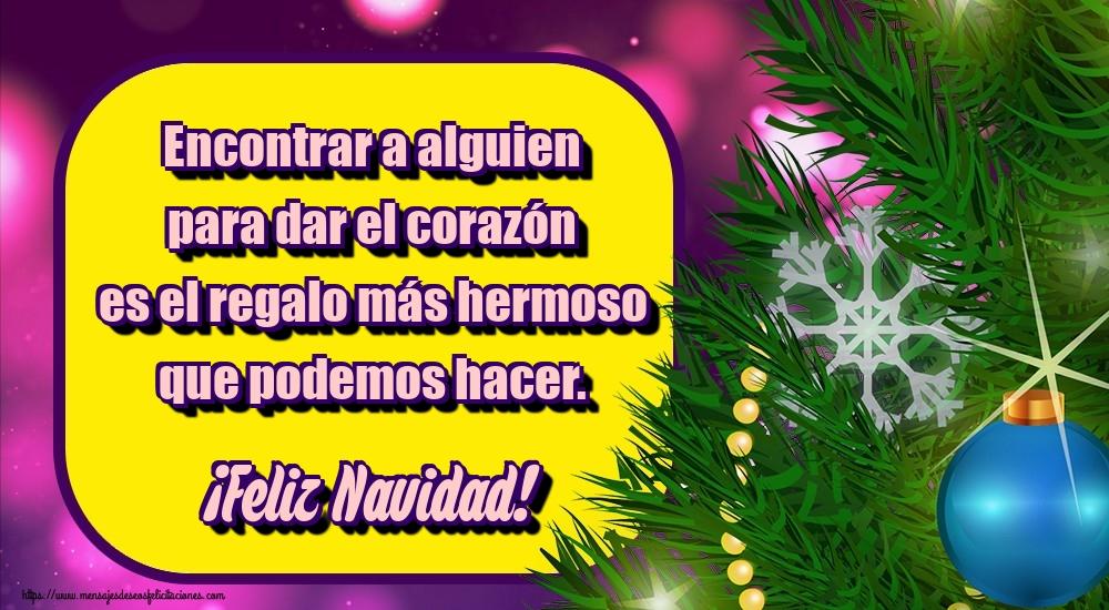 Felicitaciones de Navidad - Encontrar a alguien para dar el corazón es el regalo más hermoso que podemos hacer. ¡Feliz Navidad!