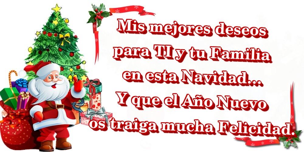 Felicitaciones de Navidad - Mis mejores deseos para TI y tu Familia en esta Navidad… Y que el Año Nuevo os traiga mucha Felicidad.