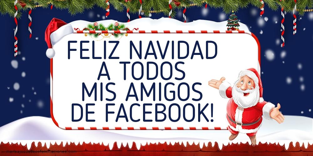 Felicitaciones de Navidad - Feliz Navidad a todos mis amigos de facebook!