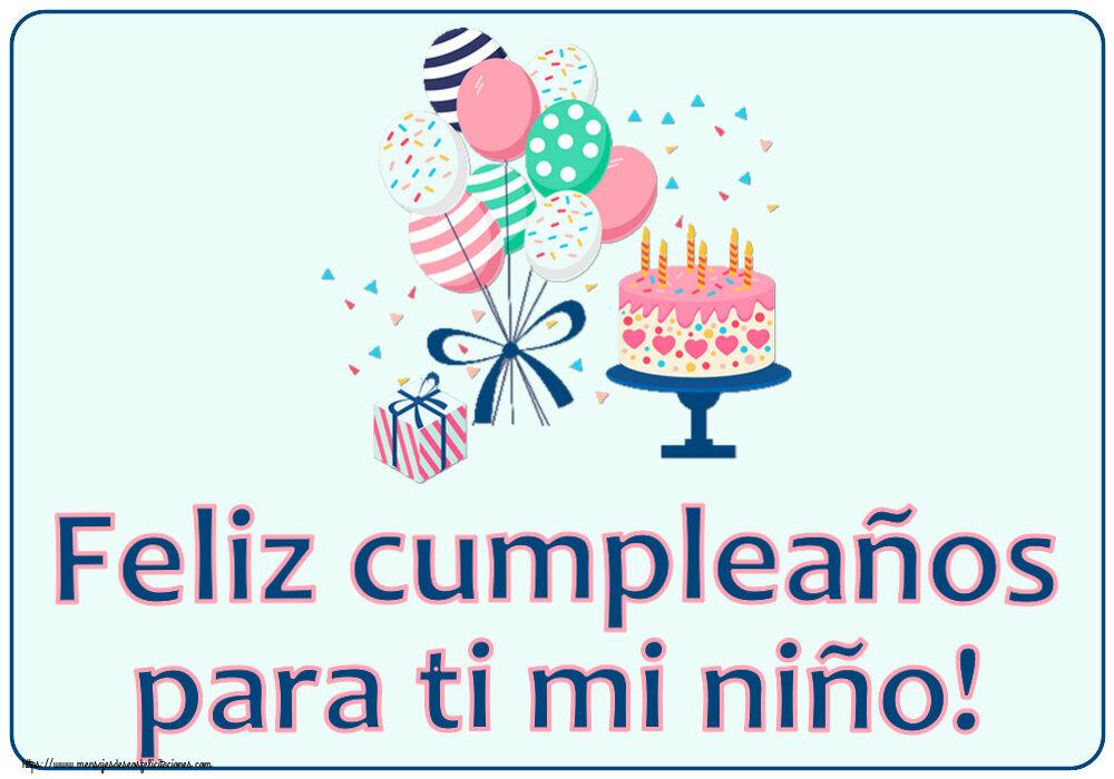 Felicitaciones para niños - Feliz cumpleaños para ti mi niño!
