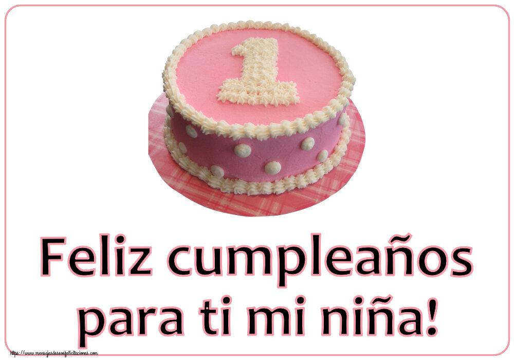 Felicitaciones para niños - Feliz cumpleaños para ti mi niña! ~ Tarta 1 año