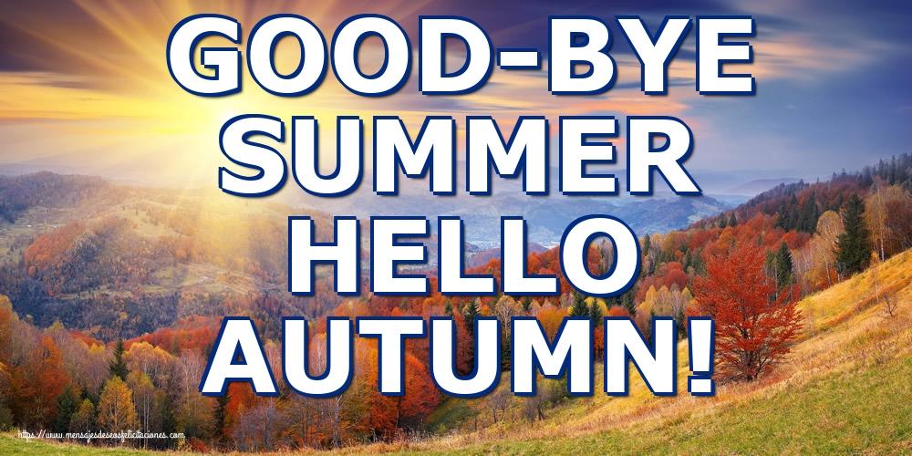 Felicitaciones Equinoccio de otoño - GOOD-BYE SUMMER HELLO AUTUMN!