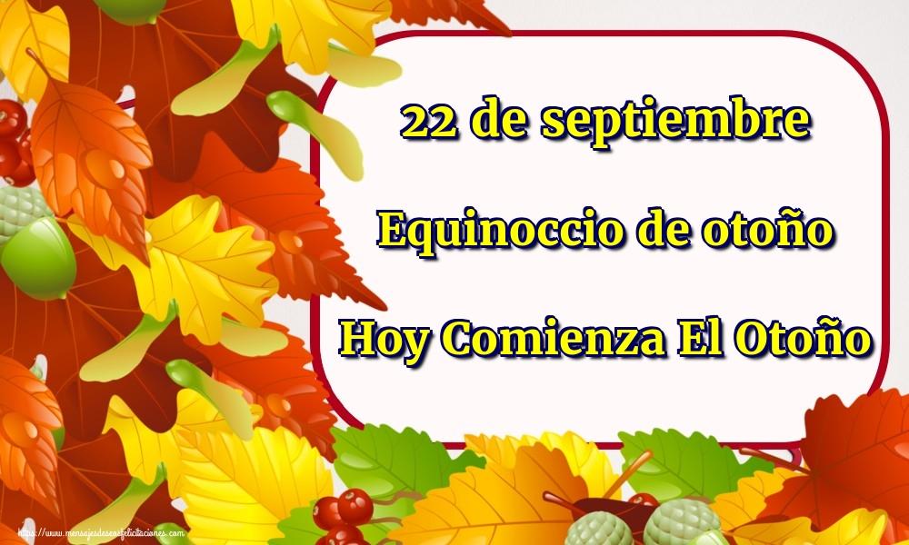 Felicitaciones Equinoccio de otoño - 22 de septiembre Equinoccio de otoño Hoy Comienza El Otoño