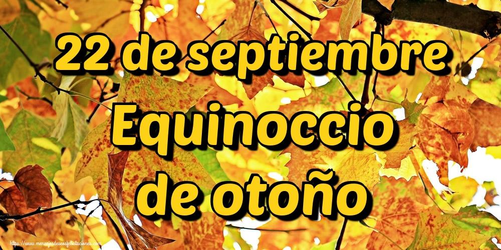 Felicitaciones Equinoccio de otoño - 22 de septiembre Equinoccio de otoño