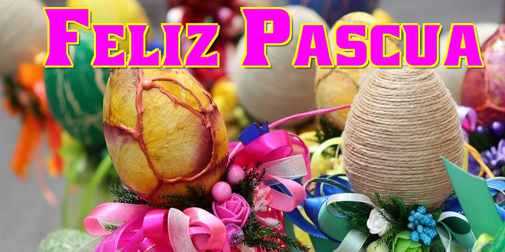 Felicitaciones de pascua - ¡Feliz Pascua!