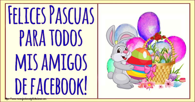 Felicitaciones de pascua - Felices Pascuas para todos mis amigos de facebook!