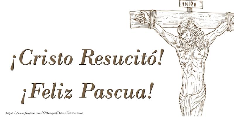Pascua ¡Cristo Resucitó! ¡Feliz Pascua!